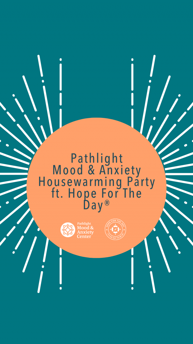 Pathlight Mood and Anxiety Housewarming Party